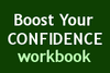 Boost Your Confidence WORKBOOK